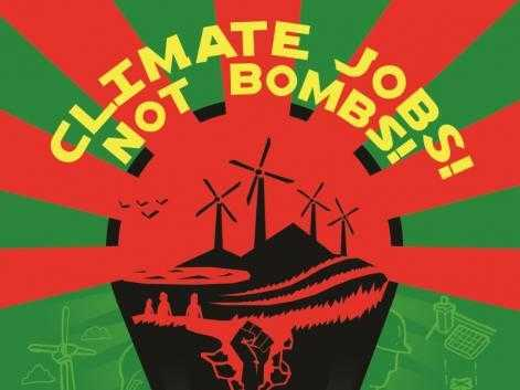 Climate jobs not bombs!