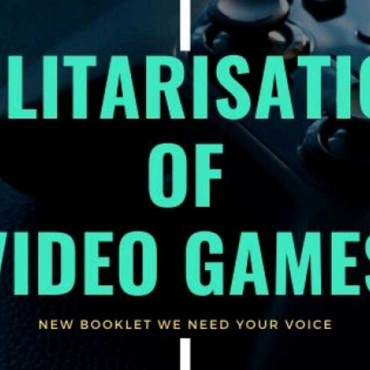 video games booklet call out poster saying 'militarisation of video games' on it